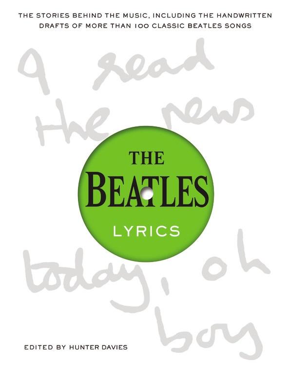 The Beatles Lyrics By Hunter Davies Music To Eat